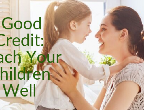 Good Credit: Teach Your Children Well