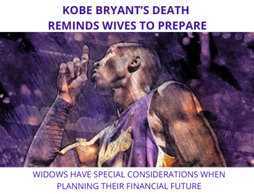Kobe Bryant's Death Reminds Wives to Prepare- Widows have special considerations when planning their financial future
