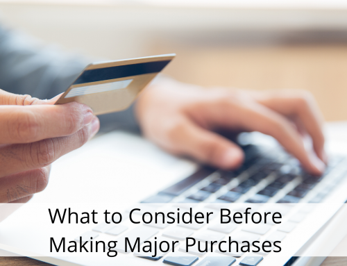 What to Consider Before Making Major Purchases